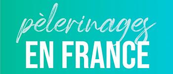 pèlerinage en France