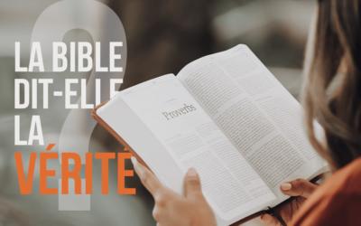 La Bible dit-elle la vérité ?