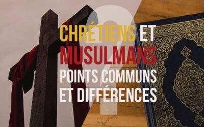 Chrétiens et musulmans : points communs et différences
