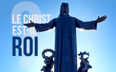 Le Christ est-il roi ?