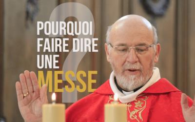 """Pourquoi """"faire dire"""" une messe ?"""