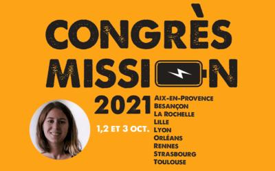 3 questions sur…le Congrès Mission 2021